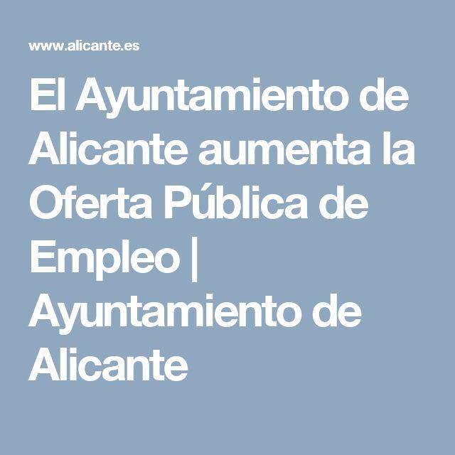 El Ayuntamiento de Alicante aumenta la Oferta Pública de Empleo | Ayuntamiento de Alicante