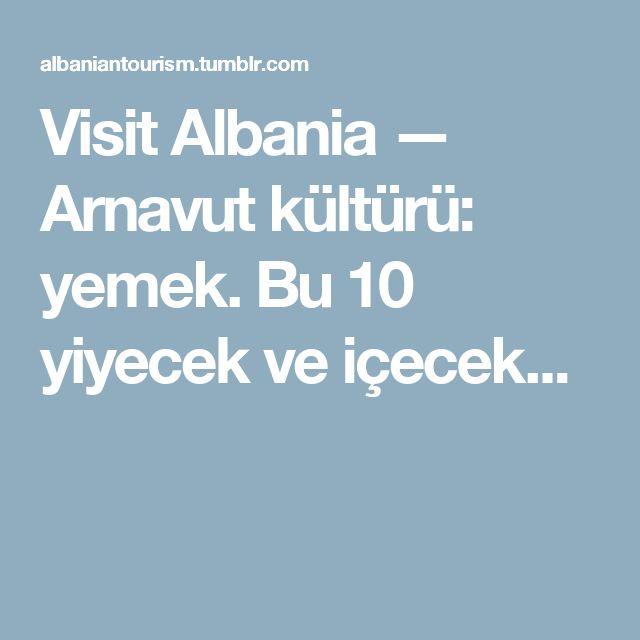 Visit Albania — Arnavut kültürü: yemek. Bu 10 yiyecek ve içecek...