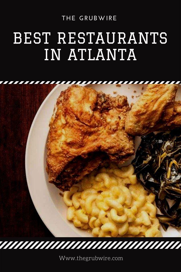 Looking For Best Restaurants In Atlanta Georgia Need Burgers Pizza Drinks Brunch Or Other Food Tips For You Atlanta Food Georgia Food Soul Food Restaurant