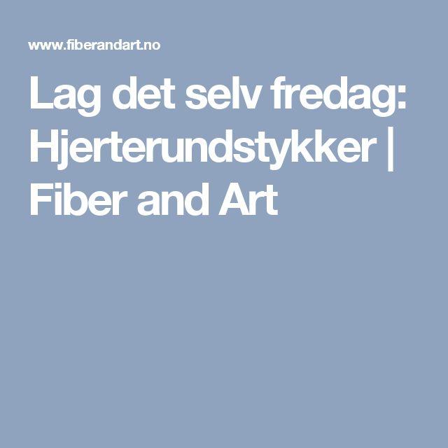 Lag det selv fredag: Hjerterundstykker | Fiber and Art