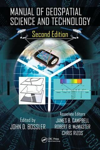 Manual of Geospatial Science and Technology Second Edition; John D. Bossler James B. Campbell Robert B. McMaster Chris Rizos; Hardback