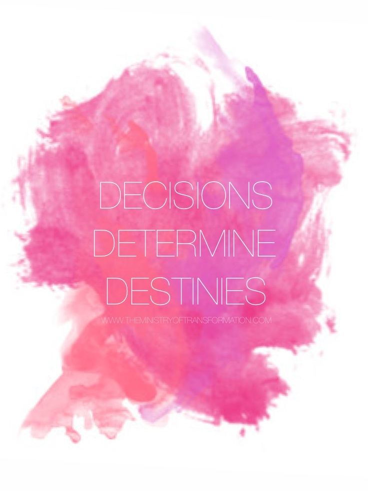 Decisions Determine Destinies.  Make yours one you actually want with 15 Minutes of *FREE* Decision Making Mojo with The Decision Making Diva at Http://www.timetrade.com/book/S2Q56