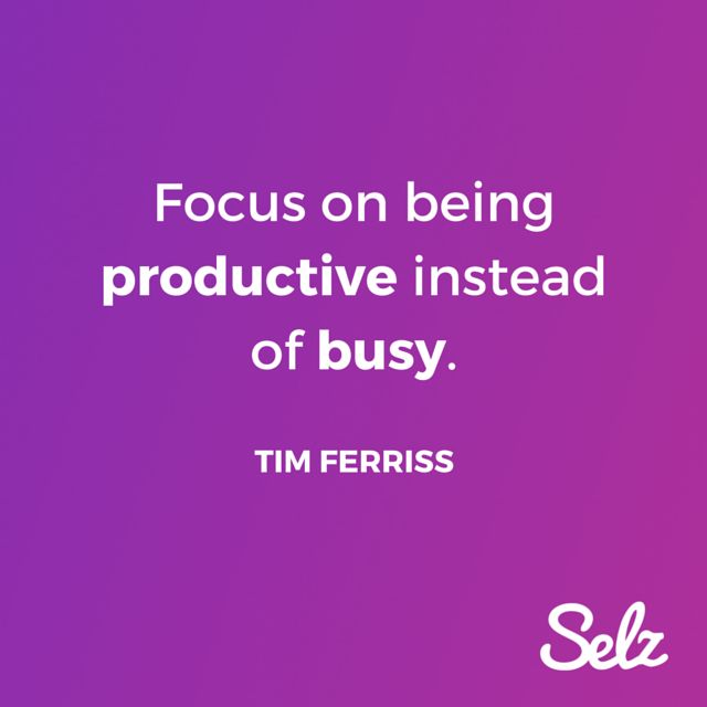 Focus on being productive instead of busy. Tim Ferriss #entrepreneurship #quote #inspirational