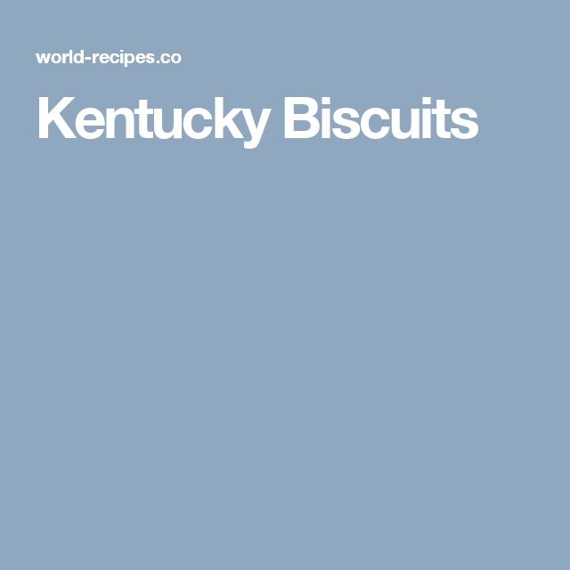 1000+ ideas about Kentucky Biscuits on Pinterest | Biscuits, Biscuit ...