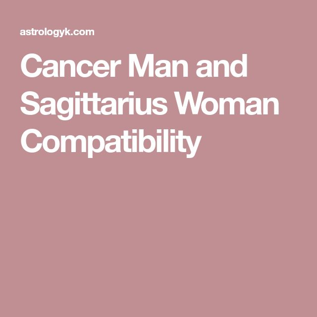 Cancer Man and Sagittarius Woman Compatibility