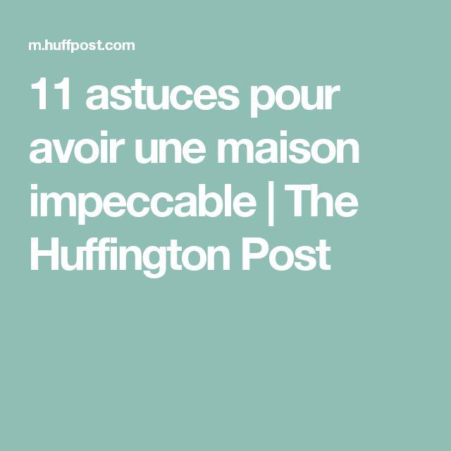 11 astuces pour avoir une maison impeccable | The Huffington Post