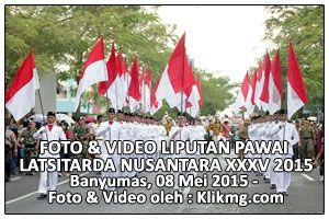 Liputan Pawai (Foto & Video) Latsitarda Nasional XXXV 2015 di Banyumas