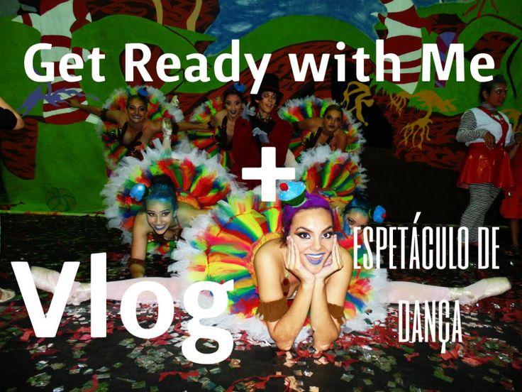 Get ready with me + vlog: Espetáculo de dança #Dezembrotododia15