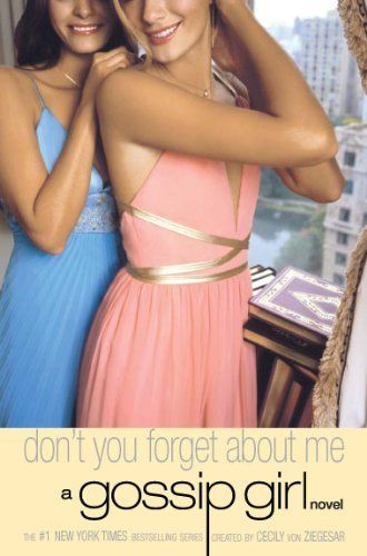 Gossip Girl #11: Don't You Forget About Me: A Gossip Girl Novel by Cecily von Ziegesar