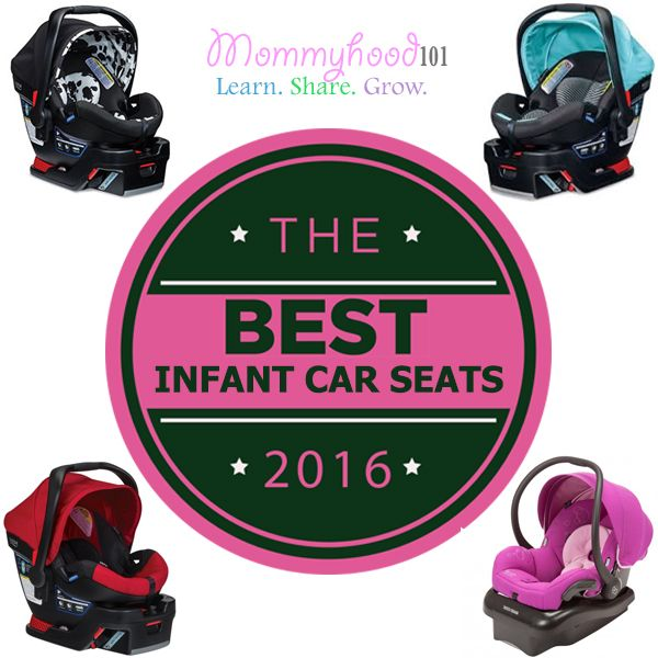 The 7 Best Infant Car Seats of 2016, Rated and Reviewed! Check it out at Mommyhood101.com!
