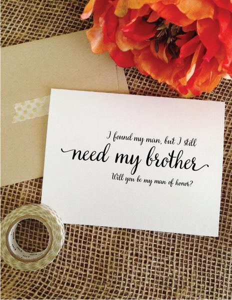 Man of Honor Proposal - How to ask brother to be a bridesman - Asking brother - man of honor - I found my man but I still need my brother card