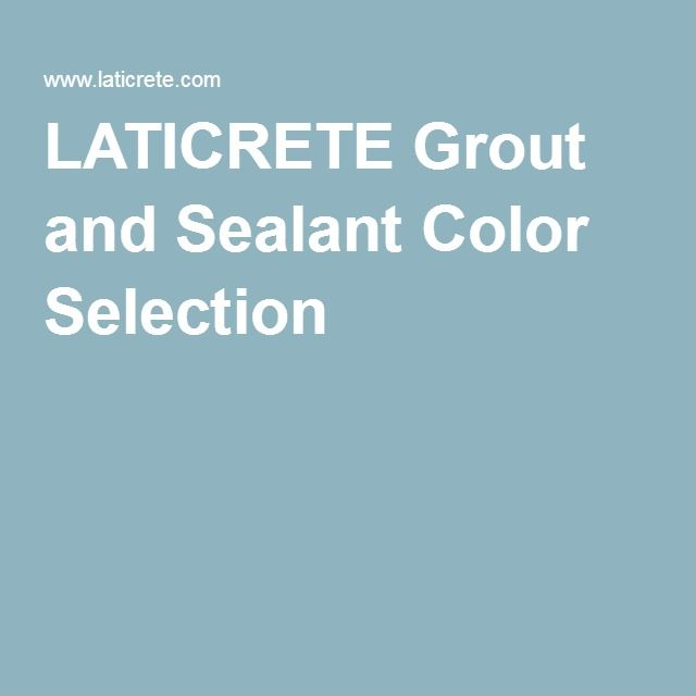 LATICRETE Grout and Sealant Color Selection