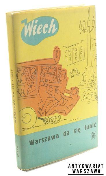 Wiechecki Stefan (Wiech), Warszawa da się lubić, Ilustrował, Zaruba Jerzy, Wydanie I, Seria: Biblioteka Satyry, Warszawa 1962, Czytelnik