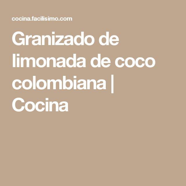 Granizado de limonada de coco colombiana | Cocina