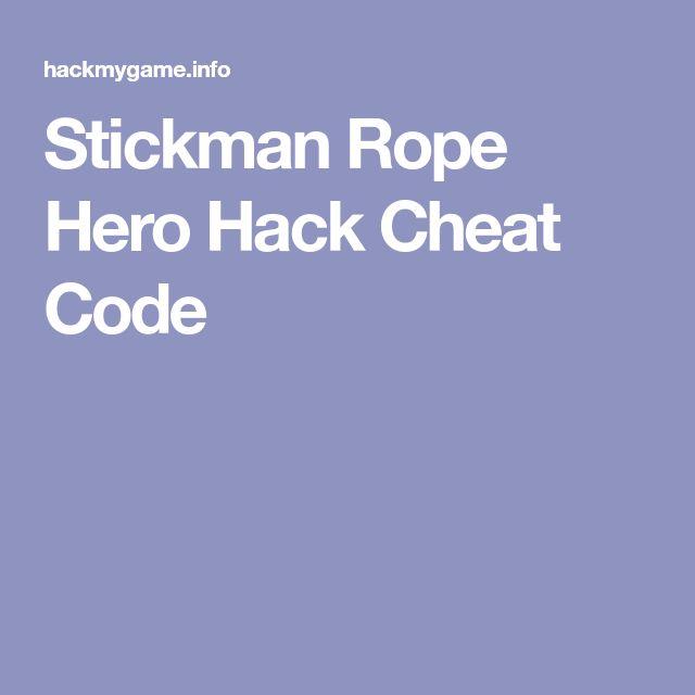 Stickman Rope Hero Hack Cheat Code