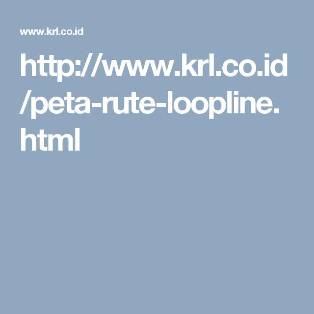 http://www.krl.co.id/peta-rute-loopline.html