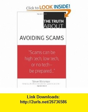 12 best downloads books images on pinterest pdf tutorials and book the truth about avoiding scams 9780132333856 steve weisman isbn 10 0132333856 fandeluxe Gallery