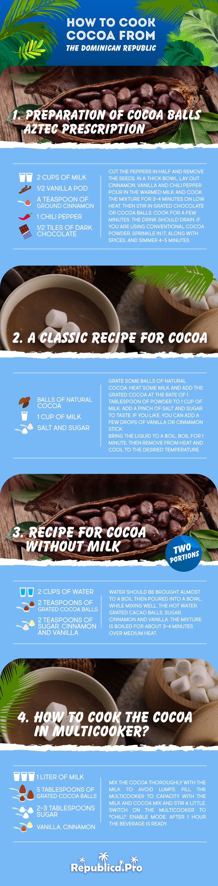 Many tourists bring natural cocoa balls home from the Dominican Republic but not many people know how to cook them. Here, we give a few drink recipes as well as talk about the beneficial properties of Dominican cocoa.