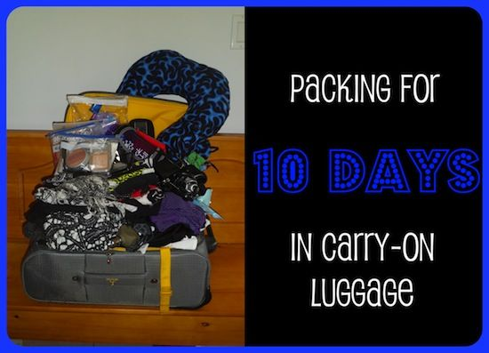 How to pack for a 10-day trip with only carry-on bags! Good tips that will come in handy!!