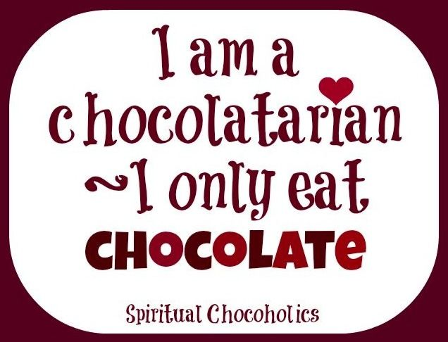 Chocolate quote via www.Facebook.com/SpiritualChocoholics www.CoblentzChocolates.com
