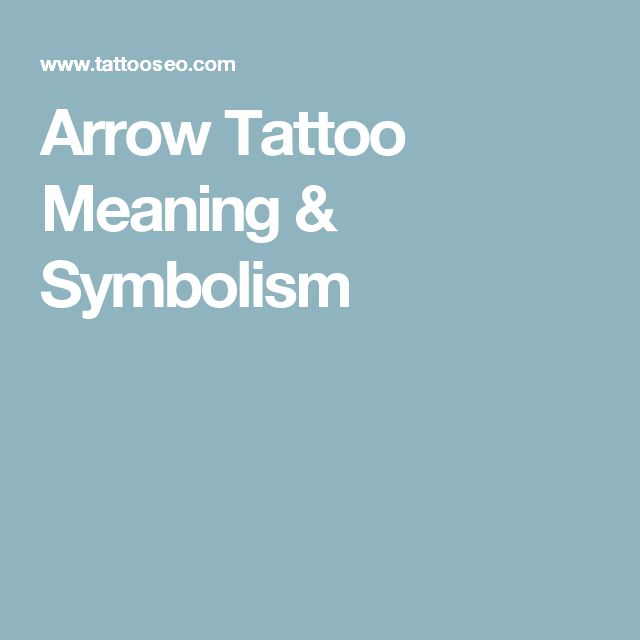 Arrow Tattoo Meaning & Symbolism