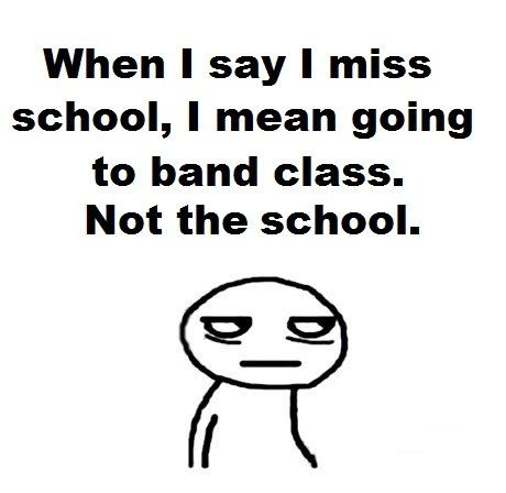 Band is the best part of the whole school, but school is good also.