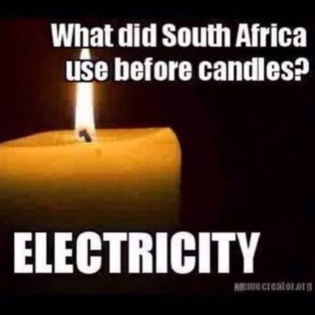 What did South Africa use before candles? Electricity! Thank You EskomEnjoy the Shit South Africans Say!