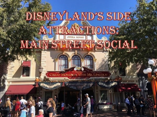 Disneyland S Side Attractions Main Street Social Tour
