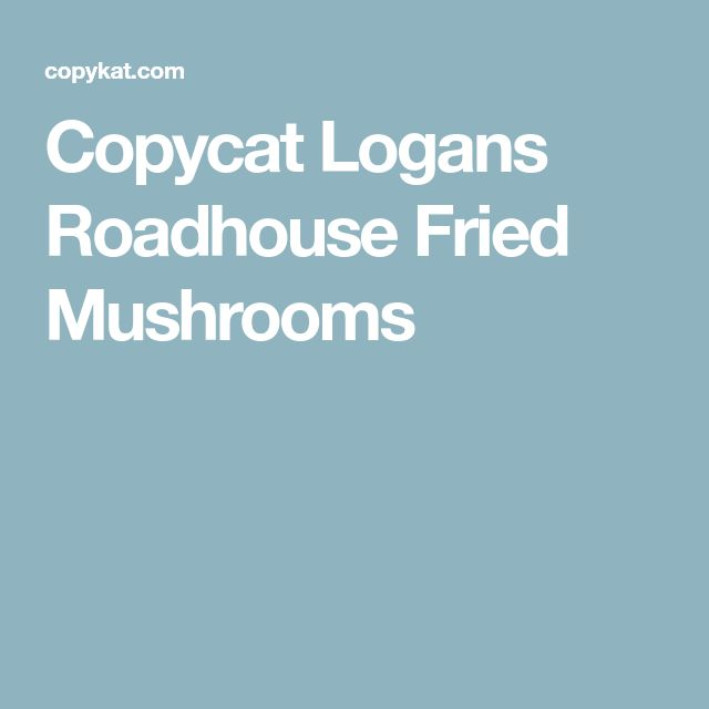 Copycat Logans Roadhouse Fried Mushrooms