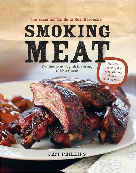 Smoking Meat: The Essential Guide to Real Barbecue  by Jeff Phillips. Click on the cover to place on hold at Otis.