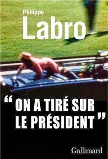Le Bouquinovore: On a tiré sur le Président. Philippe Labro