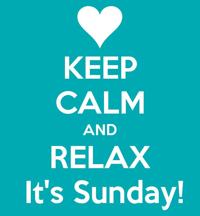 KEEP CALM AND RELAX It's Sunday! - KEEP CALM AND CARRY ON Image Generator - brought to you by the Ministry of Information