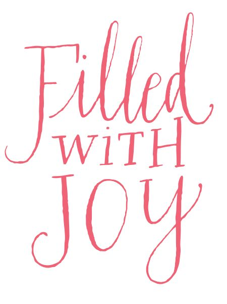 filled with joy: The Lord, Inspiration, Happy, Joy Joy, My Heart, Pink Lemonade, Fonts, Joy Quotes, Quotes Collection