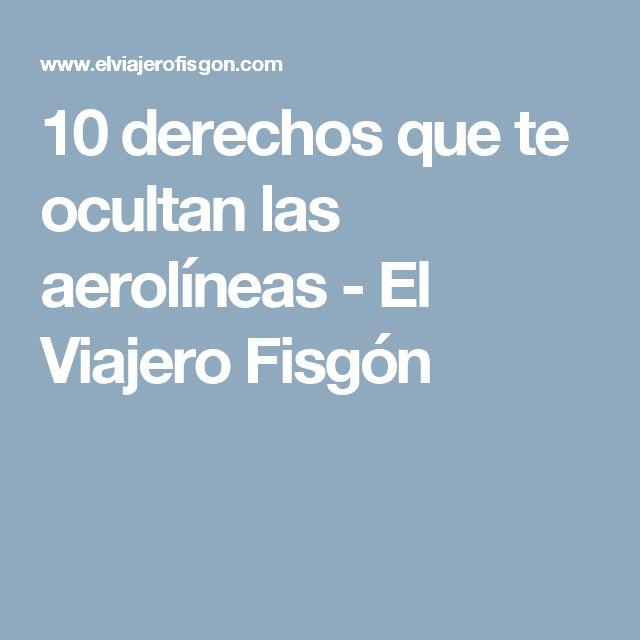 10 derechos que te ocultan las aerolíneas - El Viajero Fisgón