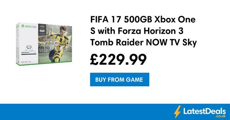 FIFA 17 500GB Xbox One S with Forza Horizon 3 Tomb Raider NOW TV Sky Cinema Pass, £229.99 at GAME