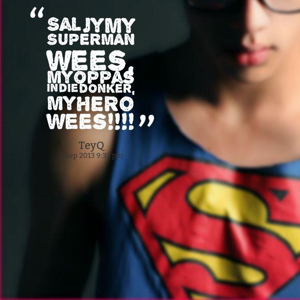 19002-sal-jy-my-superman-wees-my-oppas-in-die-donker-my-hero-wees.png (612×612)