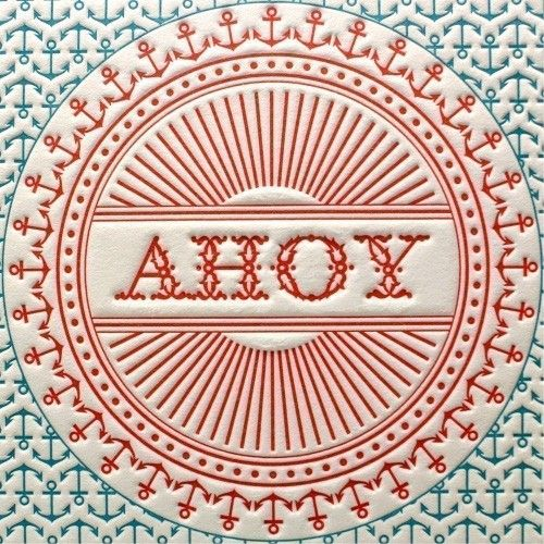 People don't say ahoy enough. Let's bring it back. : Graphic Design, Anchors, Ahoy Letterpress, Pattern, Letter Pressed, Art, Letter Press, Typography, Nautical
