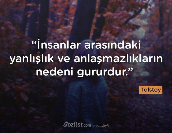 """""""İnsanlar arasındaki yanlışlık ve anlaşmazlıkların nedeni gururdur."""" #lev #tolstoy #sözleri #yazar #şair #kitap #şiir #özlü #anlamlı #sözler"""