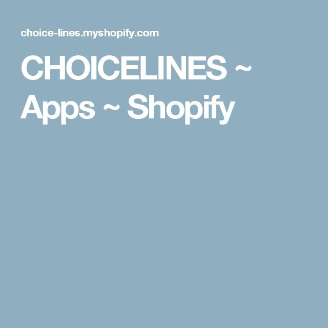 CHOICELINES ~ Apps ~ Shopify
