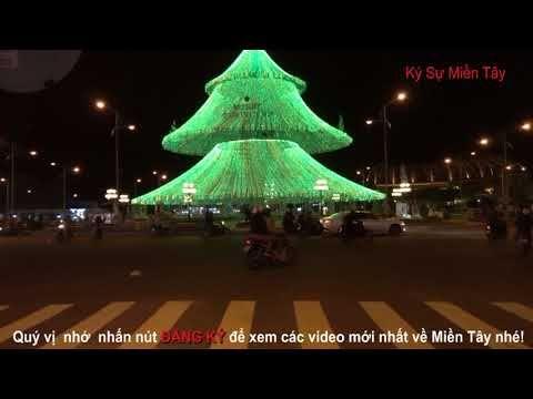 Không Khí đón Noel ở Rạch Giá 2017 và xem cây Thông khổng lồ | Rach Gia ...