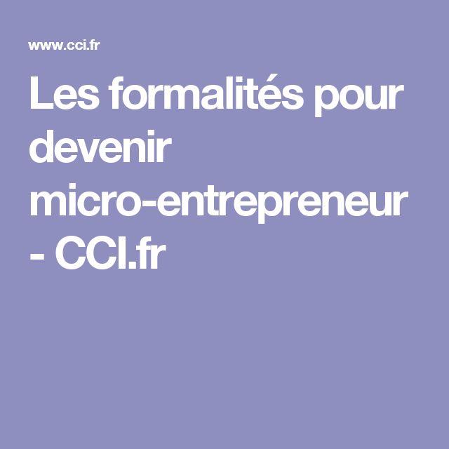 Les formalités pour devenir micro-entrepreneur - CCI.fr