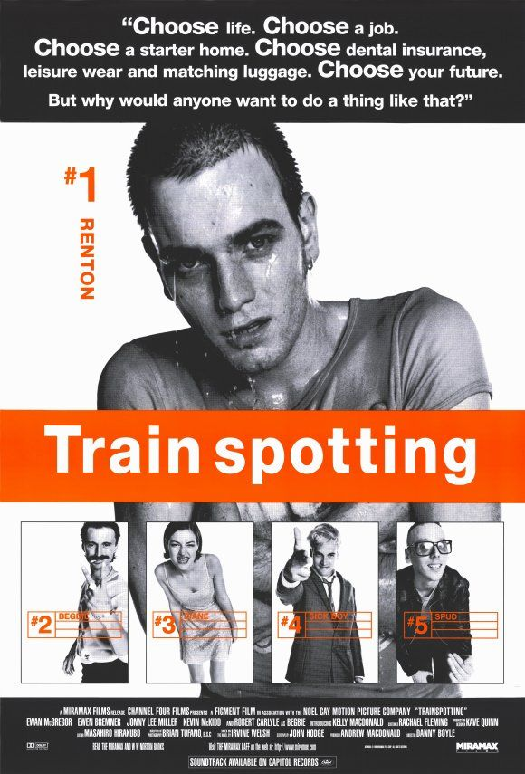 "Trainspotting - ""Renton, deeply immersed in the Edinburgh drug scene, tries to clean up and get out, despite the allure of the drugs and influence of friends."""