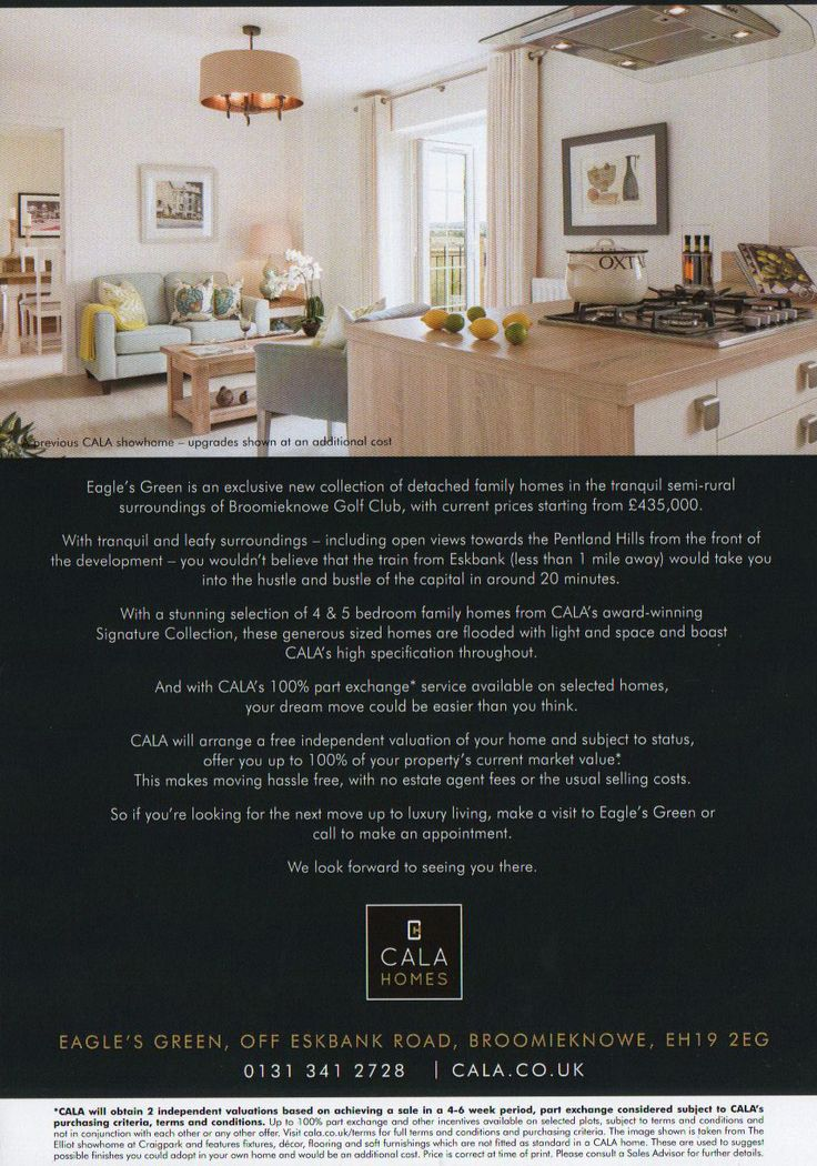 For more family space - JUST ASK CALA  A selection of 4 & 5 bedroom homes  Eagle's Green in an exclusive new collection of detached family homes in the tranquil semi-rural surroundings of Broomieknowe Golf Club, with current prices starting from £435,000.  With the distribution help of F|D|G Flyer Distribution Glasgow (visit us www.flyerdistributionglasgow.co.uk ) or call on 0845 6769 202