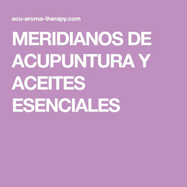 MERIDIANOS DE ACUPUNTURA Y ACEITES ESENCIALES