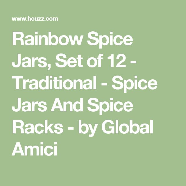 Rainbow Spice Jars, Set of 12 - Traditional - Spice Jars And Spice Racks - by Global Amici