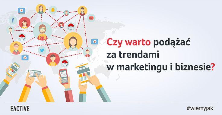 Jak myślisz, czy warto podążać za trendami w marketingu i biznesie?