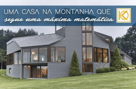 Uma casa na montanha que segue uma máxima da matemática