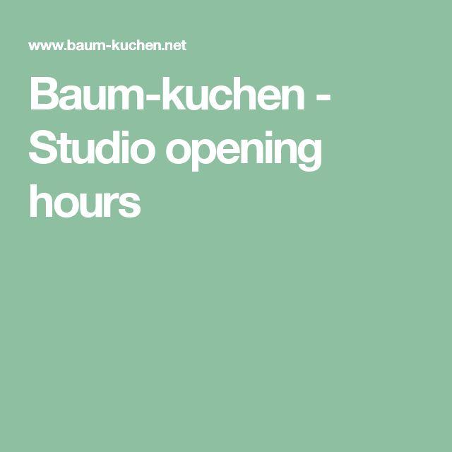 Popular Baum kuchen Studio opening hours