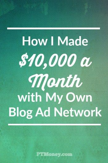 How to Make $10,000 a Month with Your Own Blog Ad Network