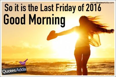 2016 Last Frieday Good mornig Quotes and Greetings